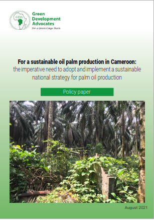For a sustainable oil palm production in Cameroon: the imperative need to adopt and implement a sustainable national strategy for palm oil production / Pour une production durable de l'huile de palme au Cameroun : l'impérative nécessité d'adopter et de mettre en œuvre une stratégie nationale durable de production de l'huile de palme